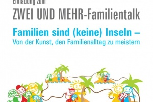 FAMILIEN SIND (KEINE) INSELN - Von der Kunst, den Familienalltag zu meistern