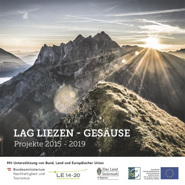 """Broschüre der LAG Liezen - Gesäuse """"Projekte 2015 - 2019"""""""